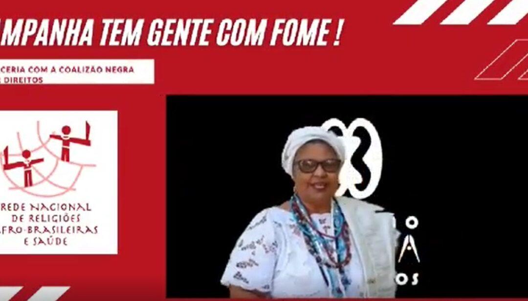 Rede Nacional de Religiões Afro-brasileiras e saúde apoia a campanha #TemGenteComFome